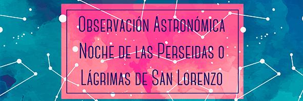 Perseidas 2017 - VI Noche Celeste - Agrupación Astronómica de Málaga -Sirio